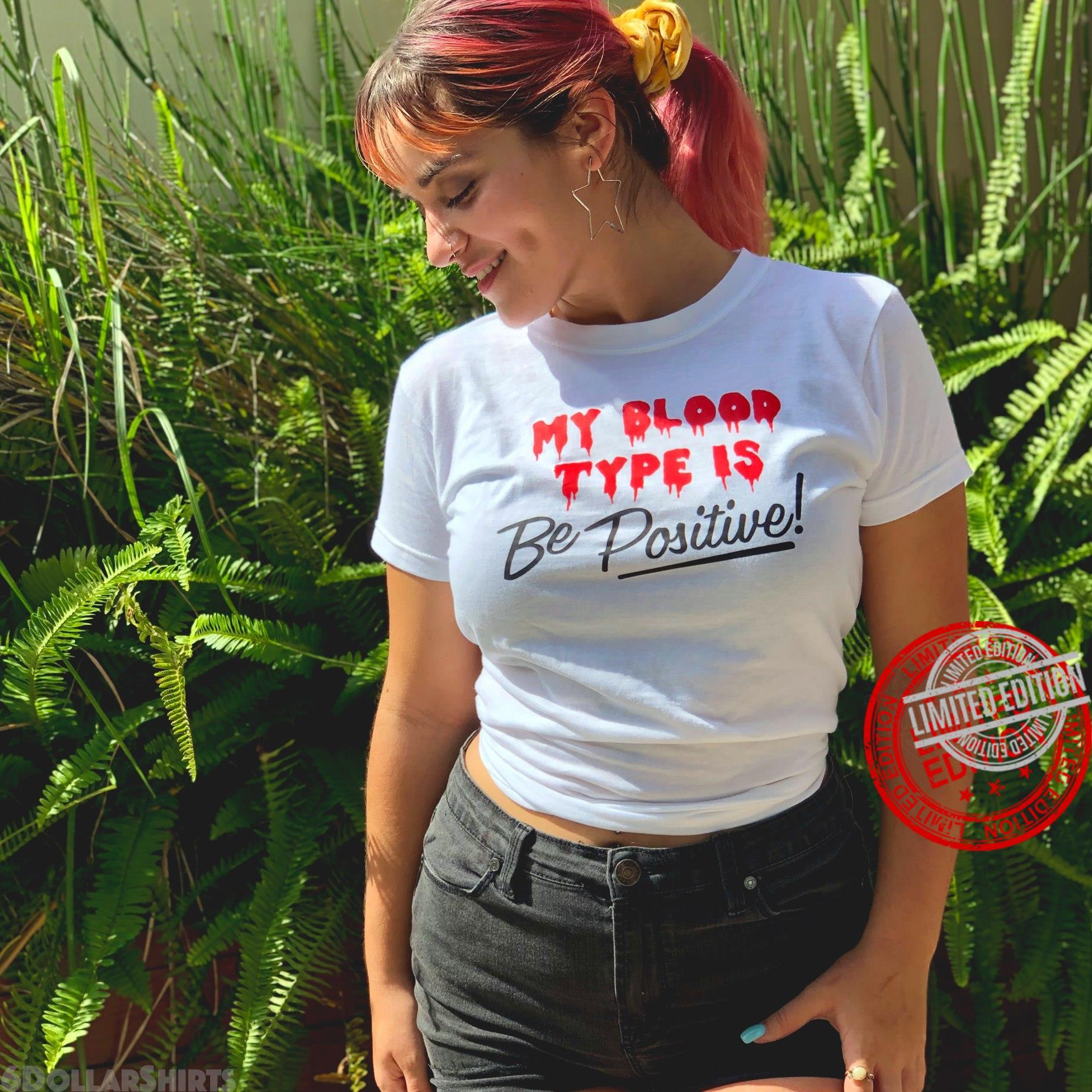 My Blood Type Is Be Positive Shirt